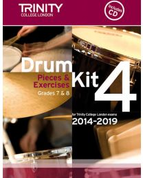 Drum Kit 4: Pieces & Exercises for Trinity College London Exams 2014-2019. Grades 7 & 8